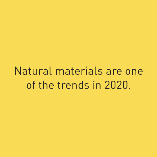 Natural materials are one of the trends in 2020