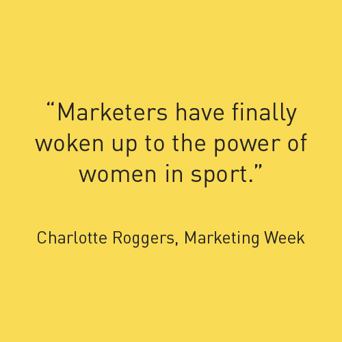 marketers have finally woken up to the power of women in sport