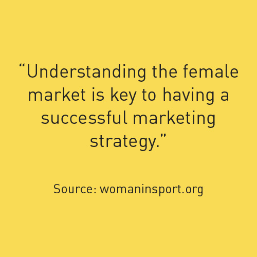 Understanding the female market is key to having a succesful marketing strategy