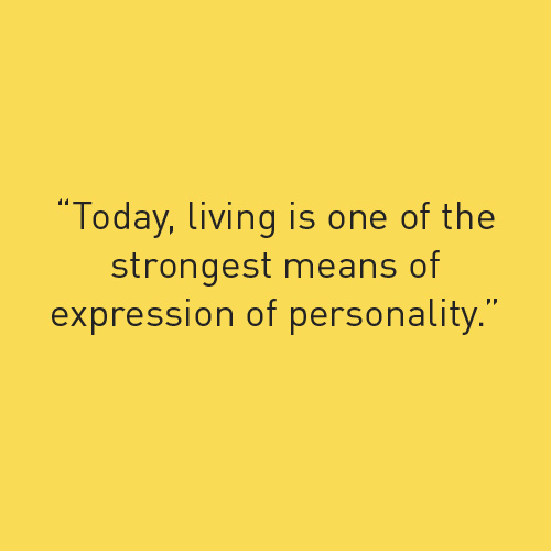 Today living is one of the strongest means of expression of personality