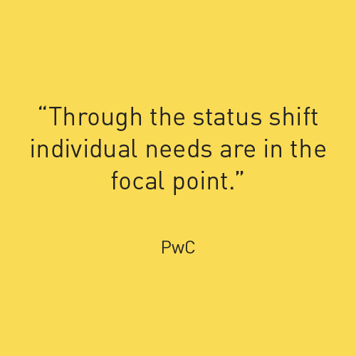 Through the status shift individual needs are in the focal point