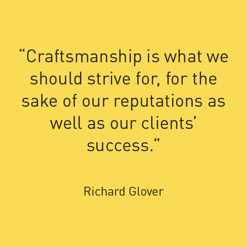 Craftmanship is what we should strive for - for the sake of our reputations as well as our clients success
